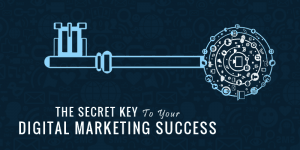 the key to your digital marketing success