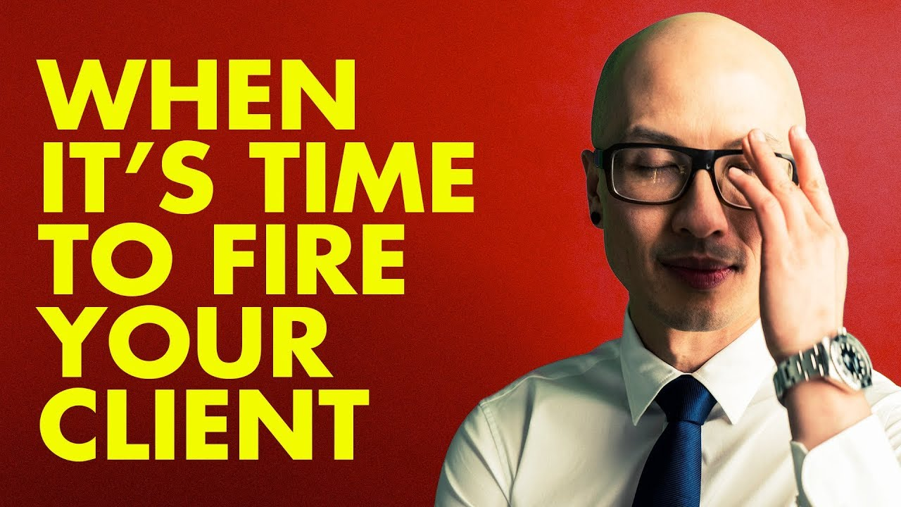 when it's time to fire clients