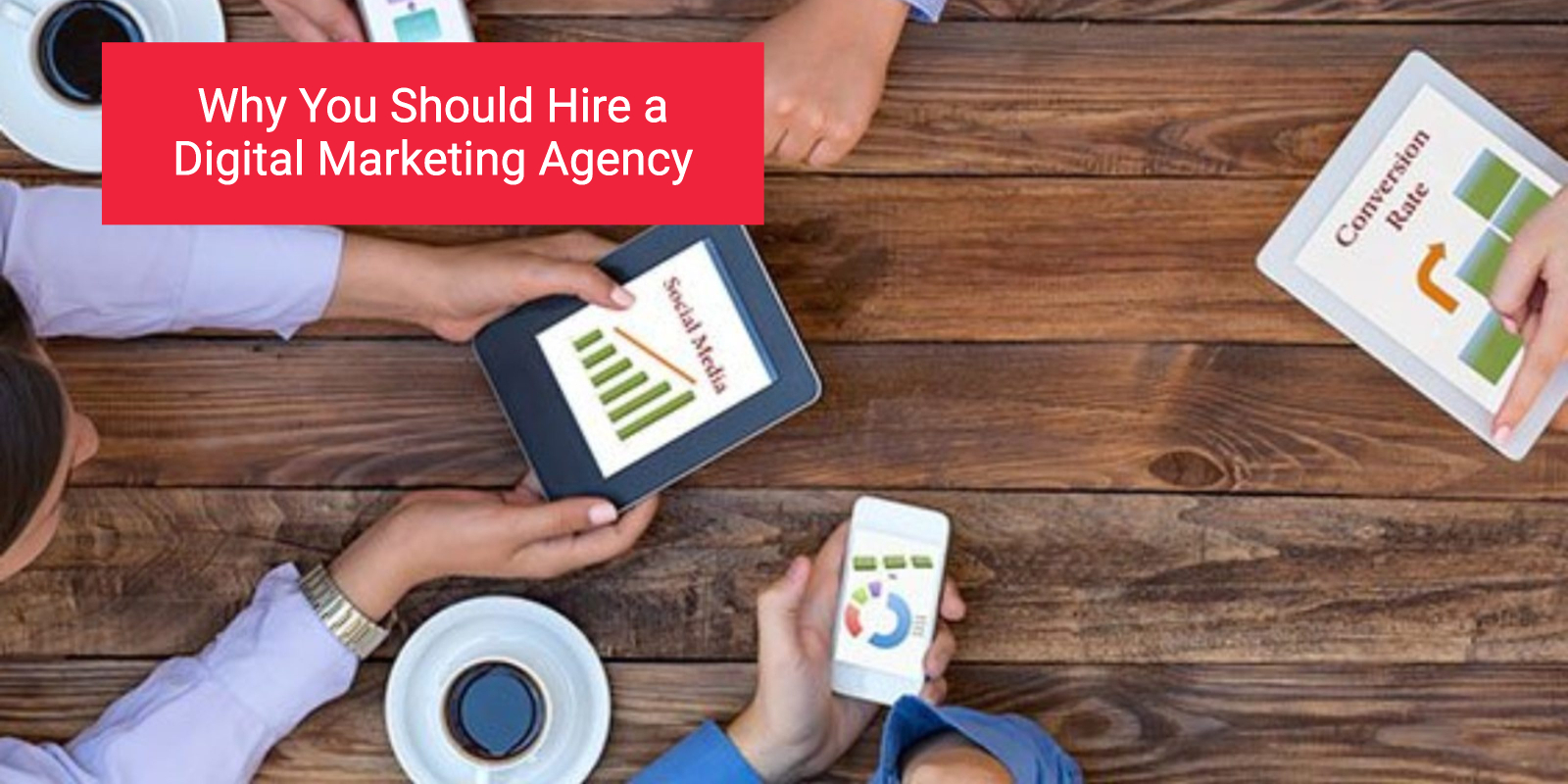 why u should hire a digital marketing agency