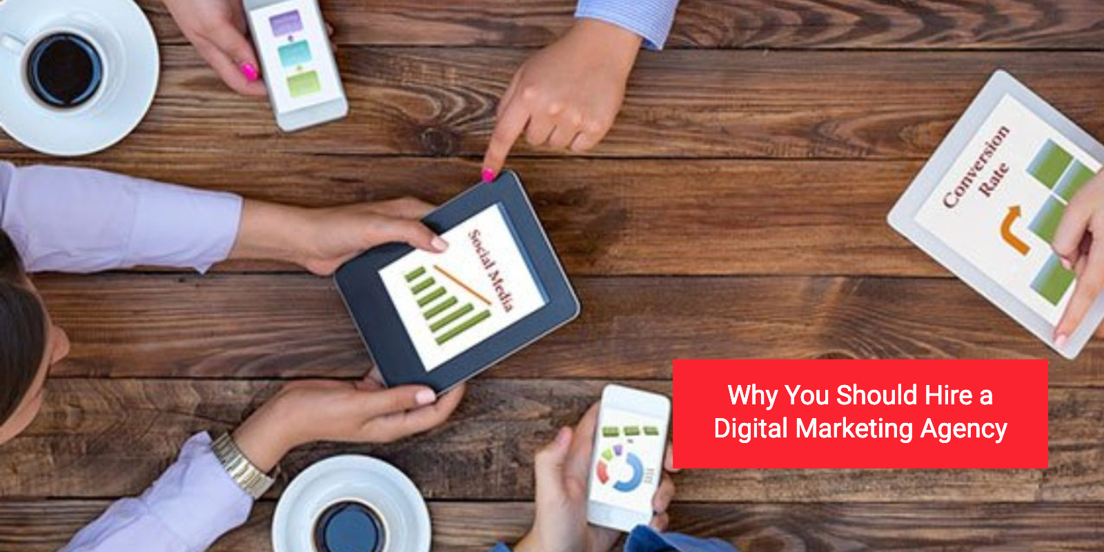 why you should hire a digital marketing agency